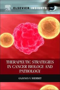Therapeutic Strategies in Cancer Biology and Pathology - Gajanan V. Sherbet - cover