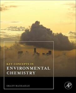 Key Concepts in Environmental Chemistry - Grady Hanrahan - cover