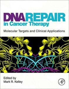 DNA Repair in Cancer Therapy: Molecular Targets and Clinical Applications - cover