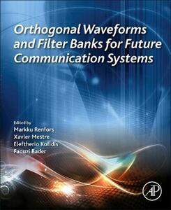Orthogonal Waveforms and Filter Banks for Future Communication Systems - cover