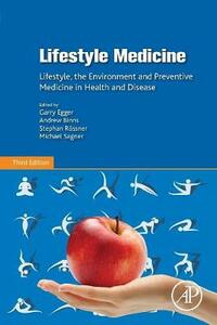 Lifestyle Medicine: Lifestyle, the Environment and Preventive Medicine in Health and Disease - cover
