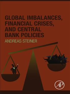 Ebook in inglese Global Imbalances, Financial Crises, and Central Bank Policies Steiner, Andreas