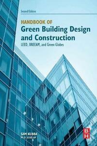 Handbook of Green Building Design and Construction: LEED, BREEAM, and Green Globes - Sam Kubba - cover