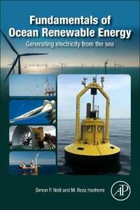 Fundamentals of Ocean Renewable Energy: Generating Electricity from the Sea - Simon P. Neill,M Reza Hashemi - cover