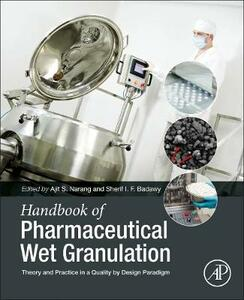 Handbook of Pharmaceutical Wet Granulation: Theory and Practice in a Quality by Design Paradigm - cover
