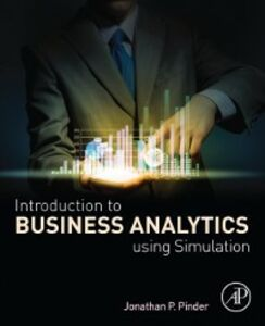 Foto Cover di Introduction to Business Analytics Using Simulation, Ebook inglese di Jonathan P. Pinder, edito da Elsevier Science