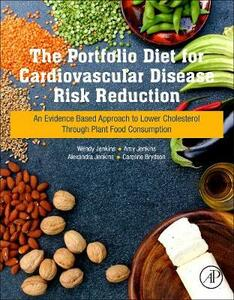 The Portfolio Diet for Cardiovascular Disease Risk Reduction: An Evidence Based Approach to Lower Cholesterol through Plant Food Consumption - Jenkins,Jenkins - cover