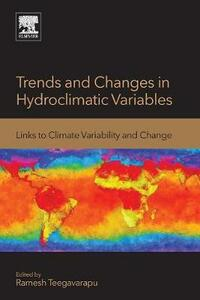 Trends and Changes in Hydroclimatic Variables: Links to Climate Variability and Change - Ramesh S. V. Teegavarapu - cover