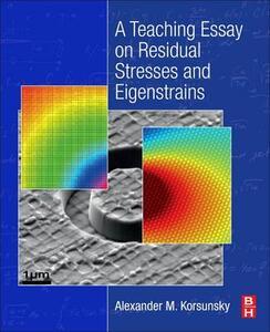 A Teaching Essay on Residual Stresses and Eigenstrains - Alexander M. Korsunsky - cover