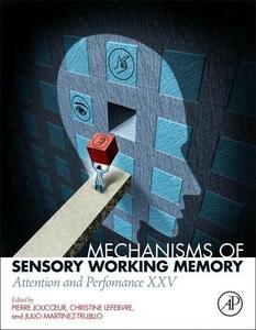 Mechanisms of Sensory Working Memory: Attention and Perfomance XXV - cover