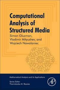 Computational Analysis of Structured Media - Simon Gluzman,Vladimir Mityushev,Wojciech Nawalaniec - cover