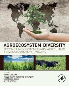 Agroecosystem Diversity: Reconciling Contemporary Agriculture and Environmental Quality - Scott Kronberg,Paulo Carvalho,Sylvie Recous - cover