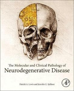 The Molecular and Clinical Pathology of Neurodegenerative Disease - cover
