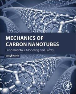 Mechanics of Carbon Nanotubes: Fundamentals, Modeling and Safety - Vasyl Harik - cover