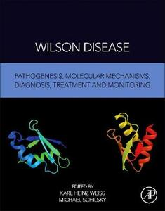 Wilson Disease: Pathogenesis, Molecular Mechanisms, Diagnosis, Treatment and Monitoring - cover
