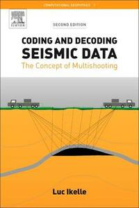 Coding and Decoding: Seismic Data: The Concept of Multishooting - Luc T. Ikelle - cover