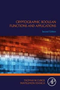 Cryptographic Boolean Functions and Applications - Thomas Cusick,Pantelimon Stanica - cover