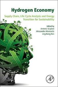 Hydrogen Economy: Supply Chain, Life Cycle Analysis and Energy Transition for Sustainability - cover