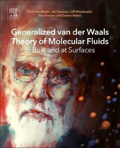 Generalized van der Waals Theory of Molecular Fluids in Bulk and at Surfaces - Sture Nordholm,Jan Forsman,Cliff Woodward - cover