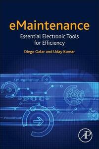 eMaintenance: Essential Electronic Tools for Efficiency - Diego Galar,Uday Kumar - cover
