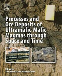 Processes and Ore Deposits of Ultramafic-Mafic Magmas through Space and Time - cover