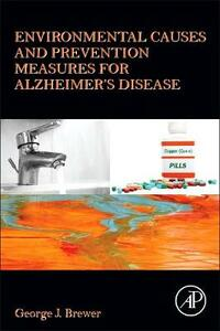 Environmental Causes and Prevention Measures for Alzheimer's Disease - George J. Brewer - cover