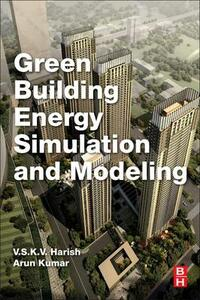 Green Building Energy Simulation and Modeling - V.S.K.V. Harish,Arun Kumar - cover