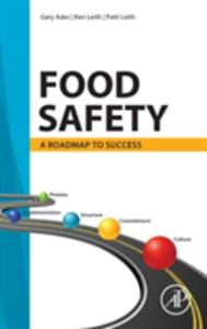 Food Safety: A Roadmap to Success - Gary Ades,Ken Leith,Patti Leith - cover