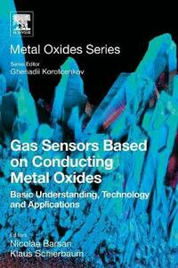 Gas Sensors Based on Conducting Metal Oxides: Basic Understanding, Technology and Applications - cover