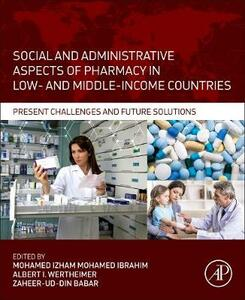 Social and Administrative Aspects of Pharmacy in Low- and Middle-Income Countries: Present Challenges and Future Solutions - cover