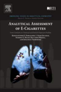 Analytical Assessment of e-Cigarettes: From Contents to Chemical and Particle Exposure Profiles - Konstantinos E. Farsalinos,I. Gene Gillman,Stephen S. Hecht - cover
