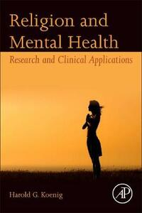 Religion and Mental Health: Research and Clinical Applications - Harold G. Koenig - cover