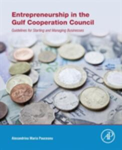 Entrepreneurship in the Gulf Cooperation Council: Guidelines for Starting and Managing Businesses - Alexandrina Maria Pauceanu - cover
