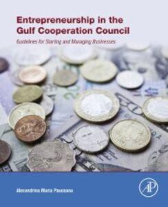 Foto Cover di Entrepreneurship in the Gulf Cooperation Council, Ebook inglese di Alexandrina Maria Pauceanu, edito da Elsevier Science