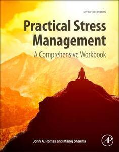 Practical Stress Management: A Comprehensive Workbook - John A. Romas,Manoj Sharma - cover