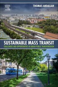 Sustainable Mass Transit: Challenges and Opportunities in Urban Public Transportation - Thomas Abdallah - cover