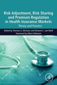 Risk Adjustment, Risk Sharing and Premium Regulation in Health Insurance Markets: Theory and Practice - cover