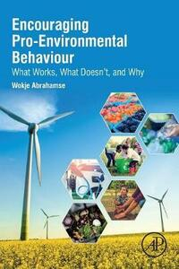 Encouraging Pro-Environmental Behaviour: What Works, What Doesn't, and Why - Wokje Abrahamse - cover