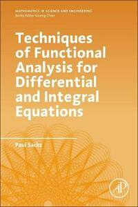 Techniques of Functional Analysis for Differential and Integral Equations - Paul Sacks - cover