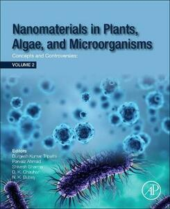 Nanomaterials in Plants, Algae and Microorganisms: Concepts and Controversies: Volume 2 - cover