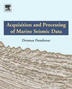 Acquisition and Processing of Marine Seismic Data - Dondurur - cover