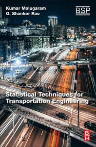 Statistical Techniques for Transportation Engineering - Kumar Molugaram,G. Shanker Rao - cover
