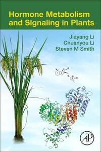 Hormone Metabolism and Signaling in Plants - Jiayang Li,Chuanyou Li,Steven M. Smith - cover