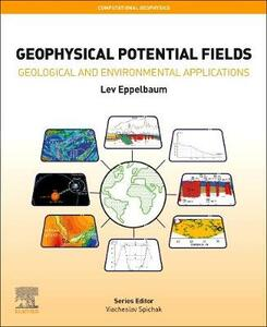 Geophysical Potential Fields: Geological and Environmental Applications - Lev Eppelbaum - cover