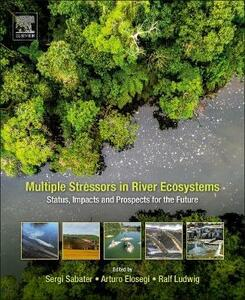 Multiple Stressors in River Ecosystems: Status, Impacts and Prospects for the Future - cover