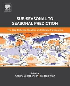 Sub-seasonal to Seasonal Prediction: The Gap Between Weather and Climate Forecasting - cover