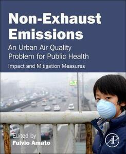 Non-Exhaust Emissions: An Urban Air Quality Problem for Public Health; Impact and Mitigation Measures - cover