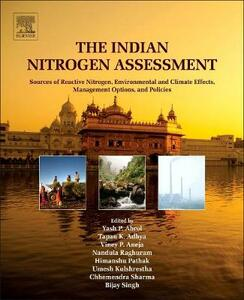 The Indian Nitrogen Assessment: Sources of Reactive Nitrogen, Environmental and Climate Effects, Management Options, and Policies - cover