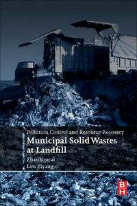 Pollution Control and Resource Recovery: Municipal Solid Wastes at Landfill - Zhao Youcai,Lou Ziyang - cover