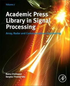 Academic Press Library in Signal Processing, Volume 7: Array, Radar and Communications Engineering - cover